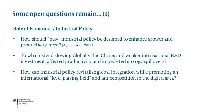 """Role of Economic / Industrial Policy • How should """"new """"industrial policy be designed to enhance growth and productivity m..."""