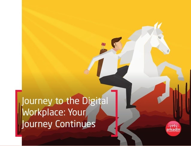 Journey to the Digital Workplace: Your Journey Continues