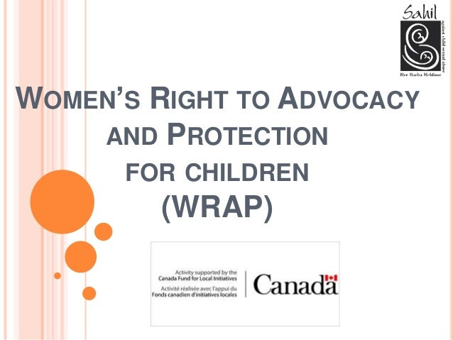 WOMEN'S RIGHT TO ADVOCACY AND PROTECTION FOR CHILDREN (WRAP)