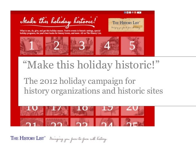 """Make this holiday historic!"" The 2012 holiday campaign for history organizations and historic sites"