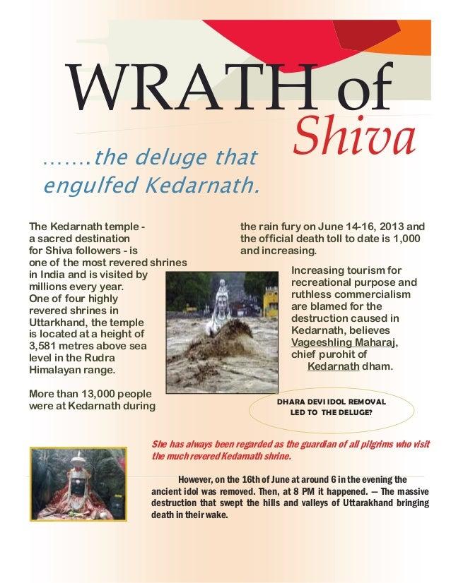 WRATH of Shiva…….the deluge that engulfed Kedarnath. The Kedarnath temple - a sacred destination for Shiva followers - is ...