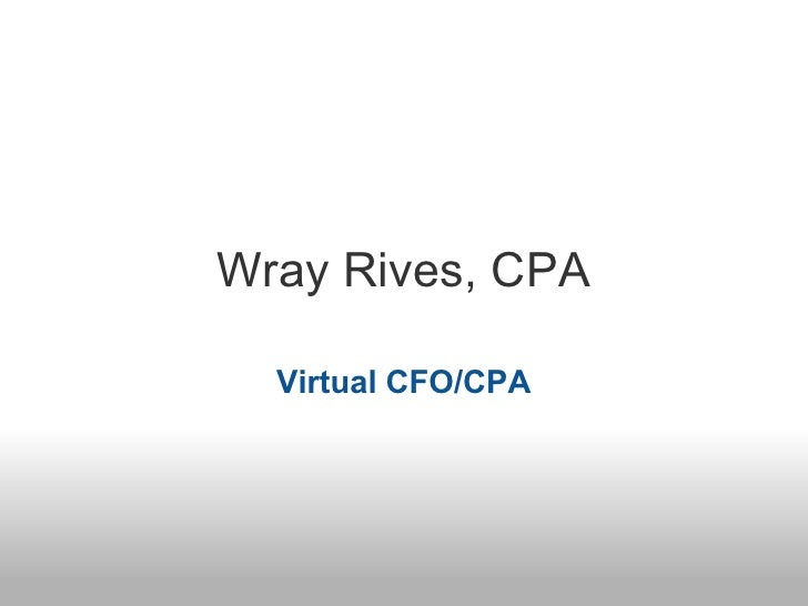 Wray Rives, CPA    Virtual CFO/CPA