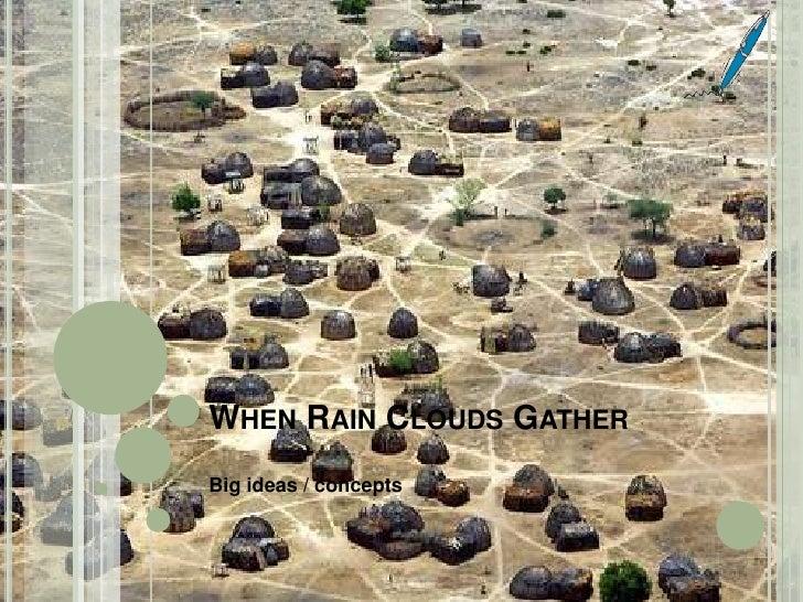 When Rain Clouds Gather<br />Big ideas / concepts<br />