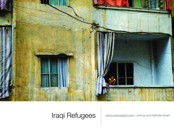 Iraqi Refugees   www.cultureasart.com | Joshua and Nathalie Seale