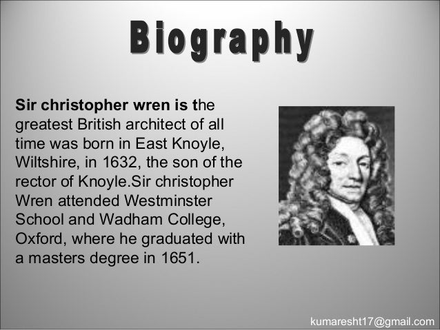 christopher wren research paper Percival christopher wren (1 november 1875 – 22 november 1941) was an english writer, mostly of adventure fictionhe is remembered best for beau geste, a much-filmed book of 1924, involving the french foreign legion in north africathis was one of 33 novels and short story collections that he wrote, mostly dealing with colonial soldiering in africa.