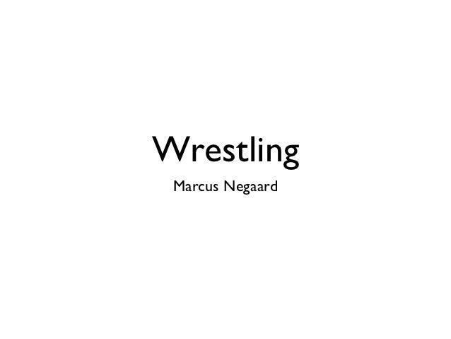Wrestling Marcus Negaard