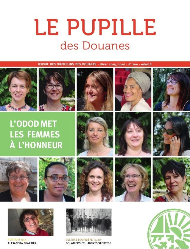 1 PORTRAIT (p.5) ALEXANDRA CHARTIER ŒUVRE DES ORPHELINS DES DOUANES · Hiver 2015/2016 · n°200 · odod.fr L'ODODMET LES ...