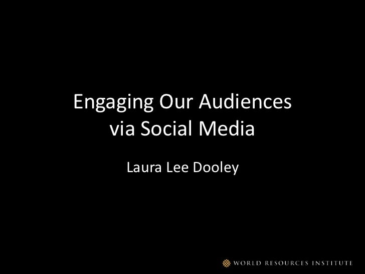 Engaging Our Audiencesvia Social Media<br />Laura Lee Dooley<br />