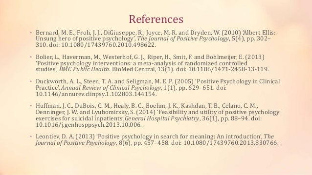 References • Bernard, M. E., Froh, J. J., DiGiuseppe, R., Joyce, M. R. and Dryden, W. (2010) 'Albert Ellis: Unsung hero of...