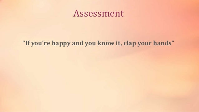 """Assessment """"If you're happy and you know it, clap your hands"""""""