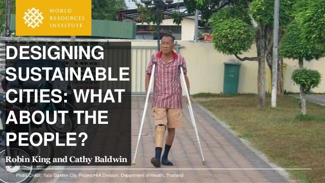 Photo Credit: Yala Garden City Project/HIA Division, Department of Health, Thailand DESIGNING SUSTAINABLE CITIES: WHAT ABO...