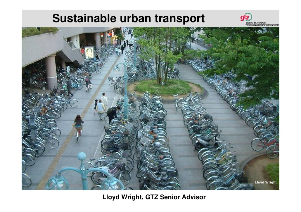 Sustainable urban transport                                                Lloyd Wright            Lloyd Wright, GTZ Senio...