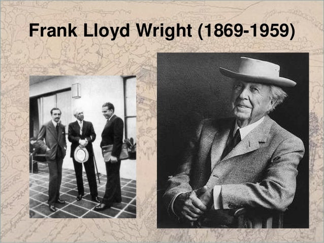 Frank Lloyd Wright (1869-1959)