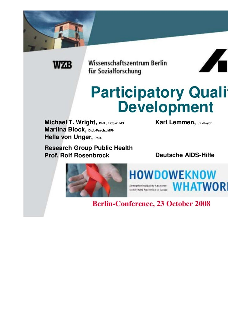 Participatory Quality                      DevelopmentMichael T. Wright, PhD., LICSW, MS    Karl Lemmen, ipl.-Psych.Martin...