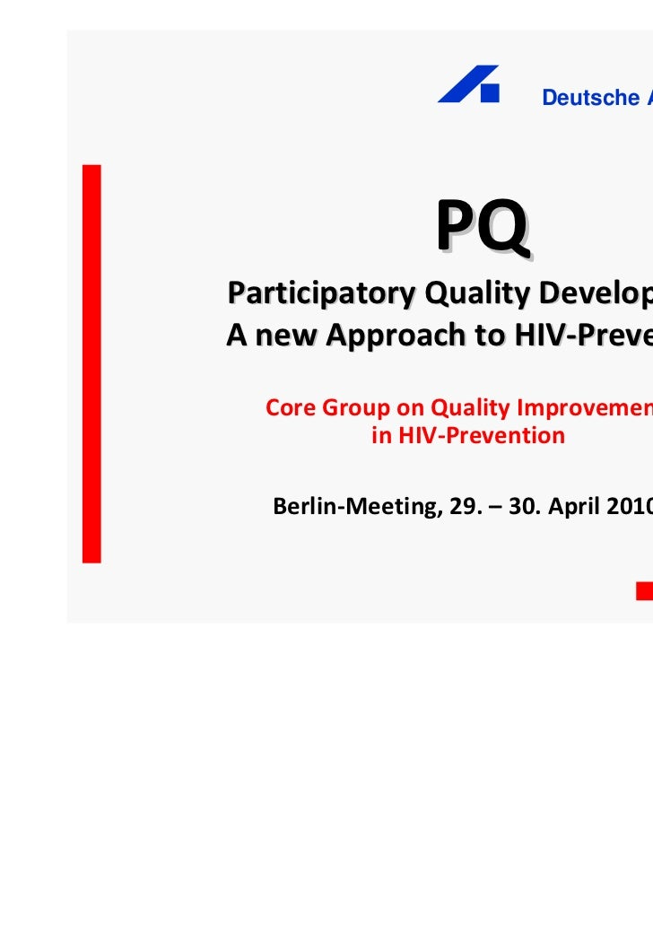 Deutsche AIDS-Hilfe e.V.                PQParticipatory Quality DevelopmentA new Approach to HIV-Prevention  Core Group on...