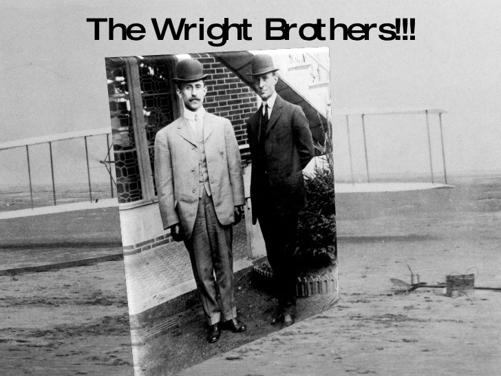 The Wright Brothers!!!
