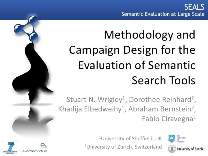 Methodology and Campaign Design for the Evaluation of Semantic Search Tools<br />Stuart N. Wrigley1, Dorothee Reinhard2, K...