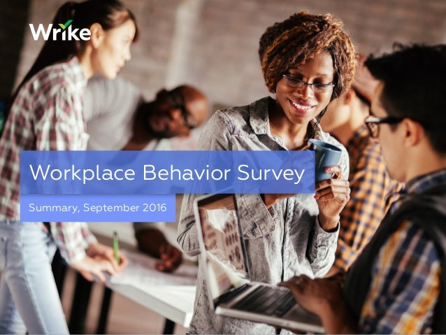 Summary, September 2016 Workplace Behavior Survey