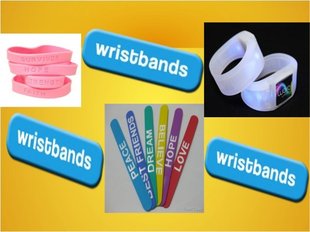 What Is Wristbands ? A piece of material that people wear around their wrists to show that they support a particular
