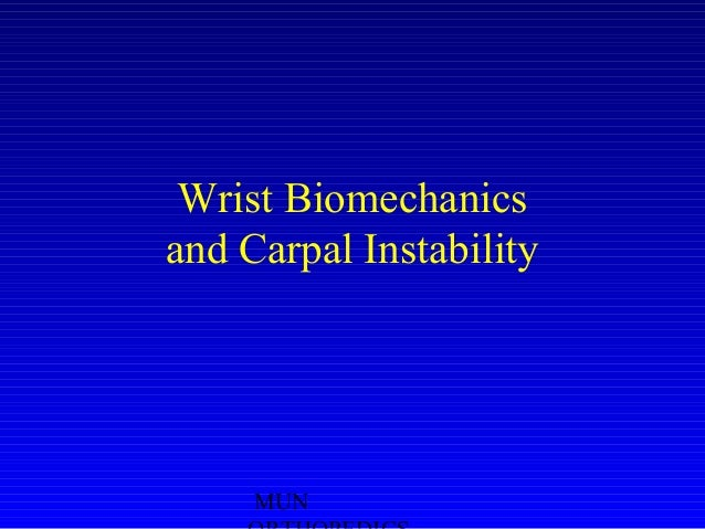 MUN Wrist Biomechanics and Carpal Instability