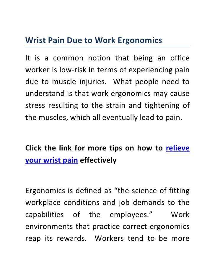 Wrist Pain Due to Work Ergonomics<br />It is a common notion that being an office worker is low-risk in terms of experienc...