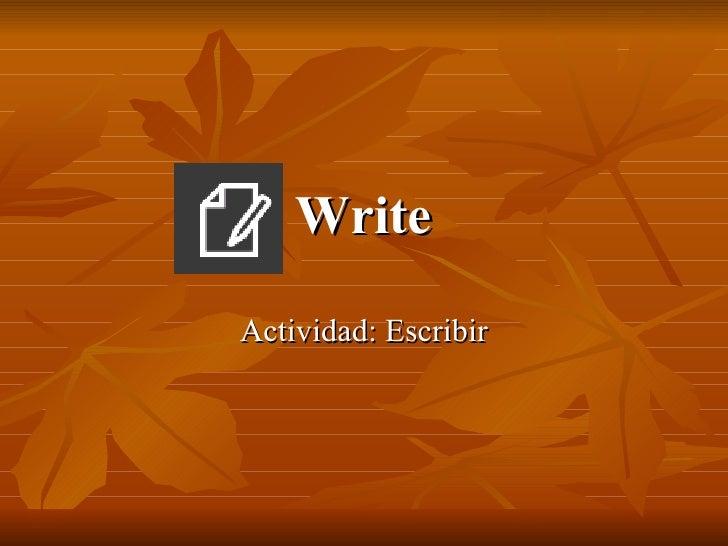 Write Actividad: Escribir