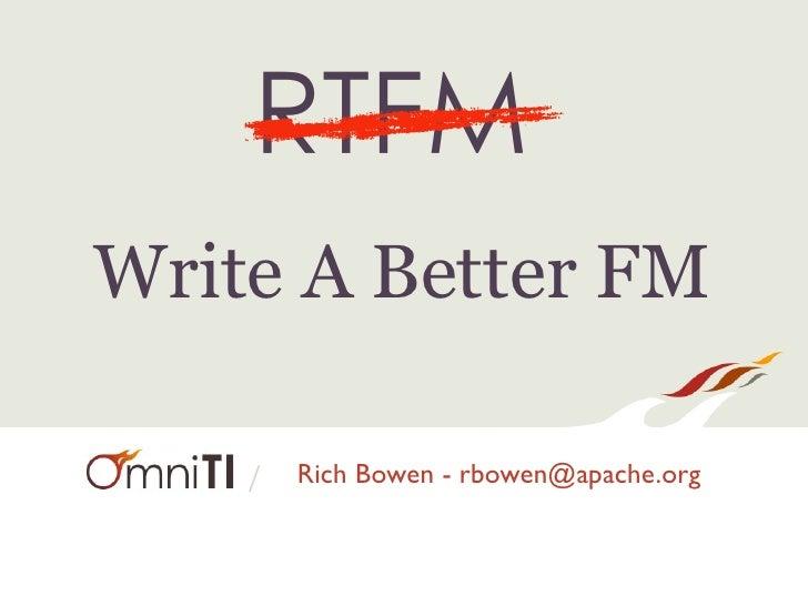 Write A Better FM    /   Rich Bowen - rbowen@apache.org