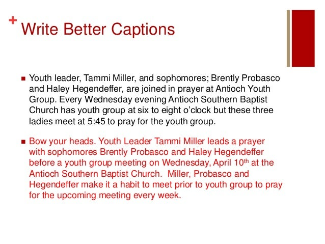 +    Write Better Captions       Youth leader, Tammi Miller, and sophomores; Brently Probasco        and Haley Hegendeffe...