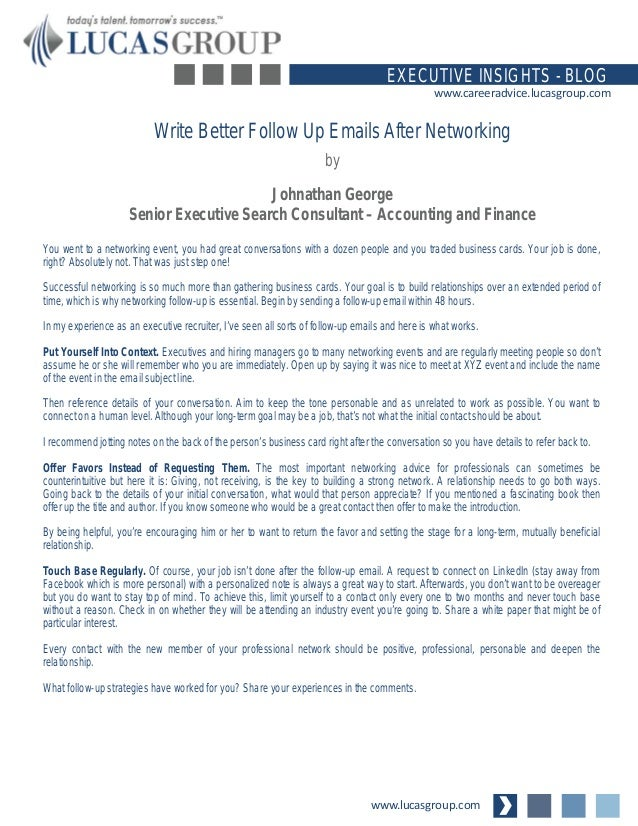 Write Better Follow Up Emails After Networking. Www.lucasgroup.com  EXECUTIVE INSIGHTS   BLOG Www.careeradvice.lucasgroup.com  How To Write A Follow Up Email