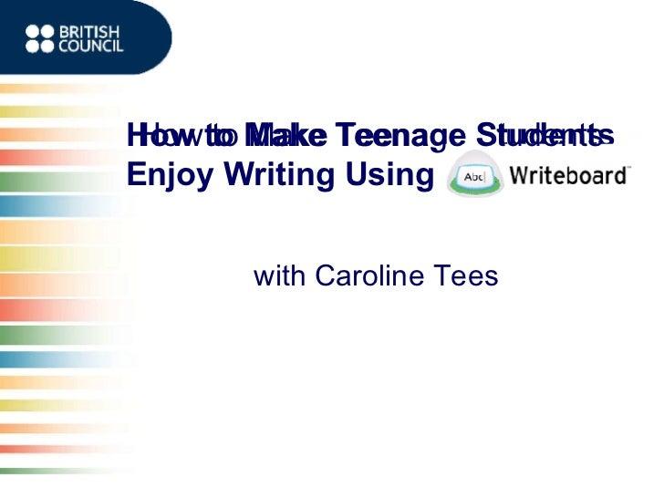 How to Make Teenage Students Enjoy Writing Using  Writeboard with Caroline Tees How to Make Teenage Students