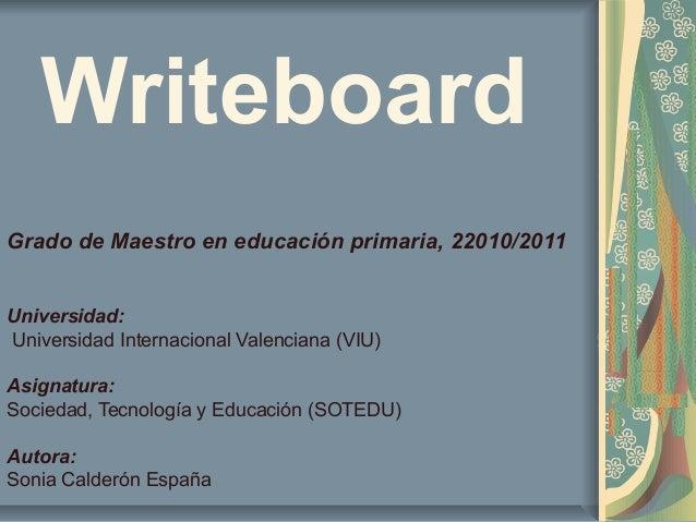 Writeboard Grado de Maestro en educación primaria, 22010/2011 Universidad: Universidad Internacional Valenciana (VIU) Asig...