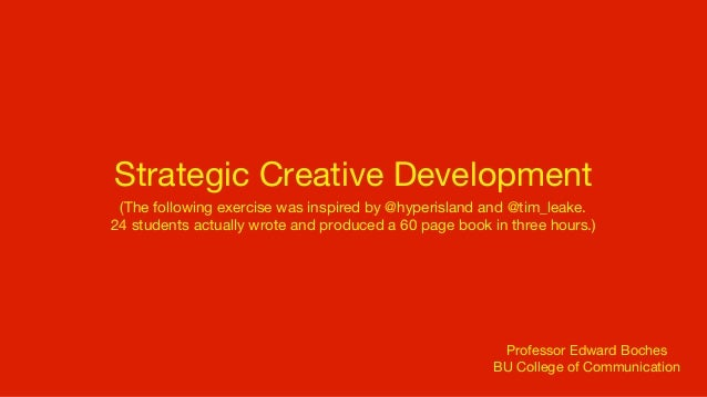 Strategic Creative Development (The following exercise was inspired by @hyperisland and @tim_leake.24 students actually wr...