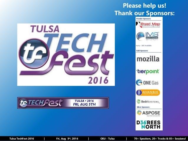 Tulsa TechFest 2016 | Fri, Aug 5th, 2016 | OSU - Tulsa | 70+ Speakers, 20+ Tracks & 85+ Sessions!