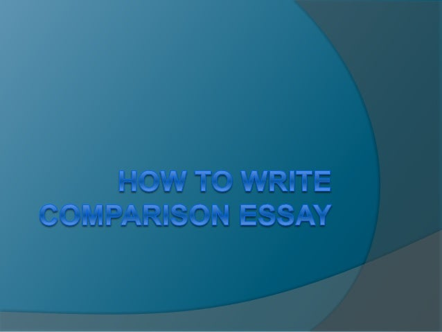Comparison Essay  Comparison essays require you to focus on similarities certain things commonly two things  Makes conne...