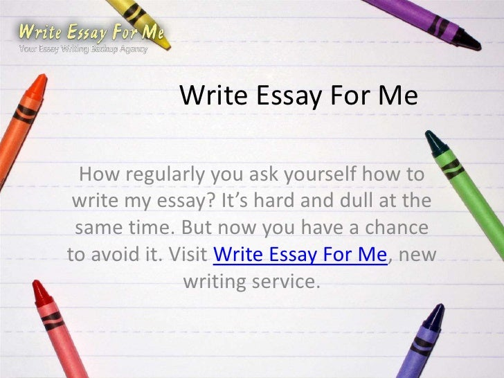Write Essay For Me How regularly you ask yourself how to write my essay? It's hard and dull at the same time. But now you ...