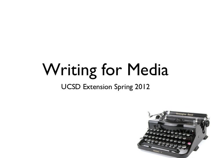 Writing for Media  UCSD Extension Spring 2012
