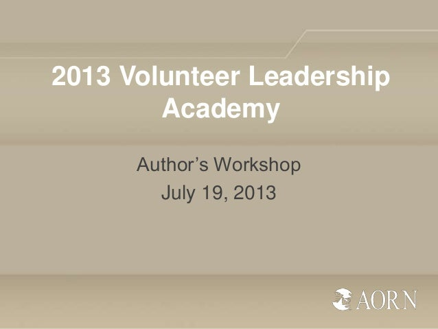 2013 Volunteer Leadership Academy Author's Workshop July 19, 2013