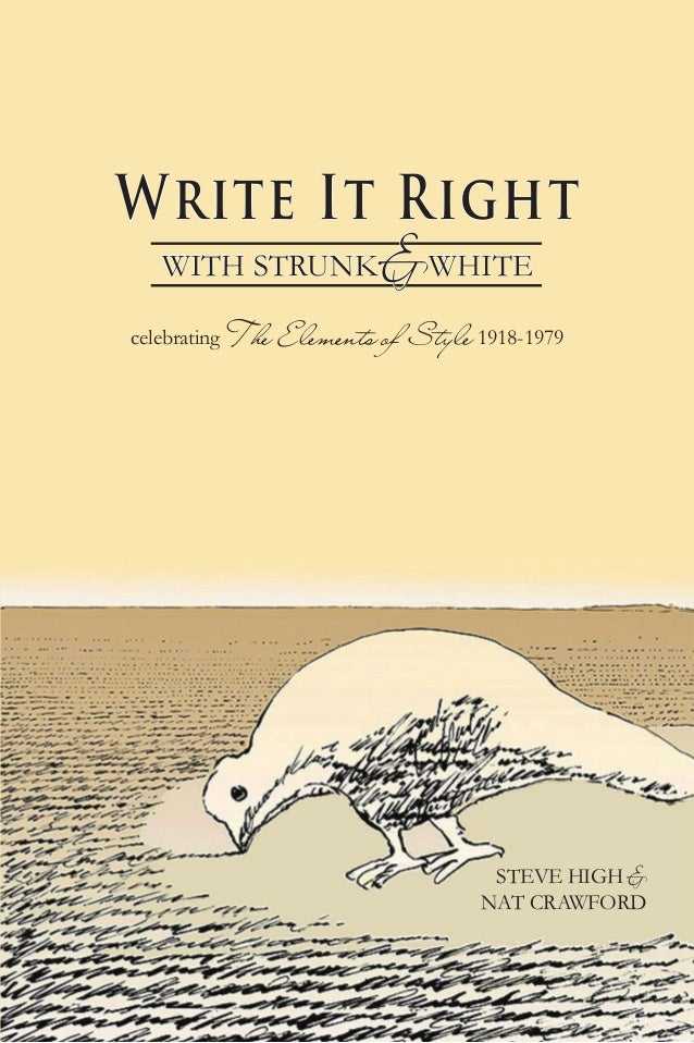 & WHITEWrite It Right   WITH STRUNKcelebrating The   Elements of Style 1918-1979                                      STEV...