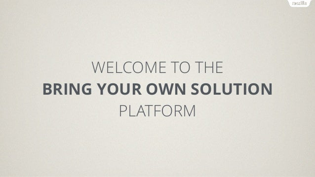 WELCOME TO THE BRING YOUR OWN SOLUTION PLATFORM FIND THE BRICKS YOU LIKE AND BUILD SOMETHING AMAZING http://www.flickr.com...