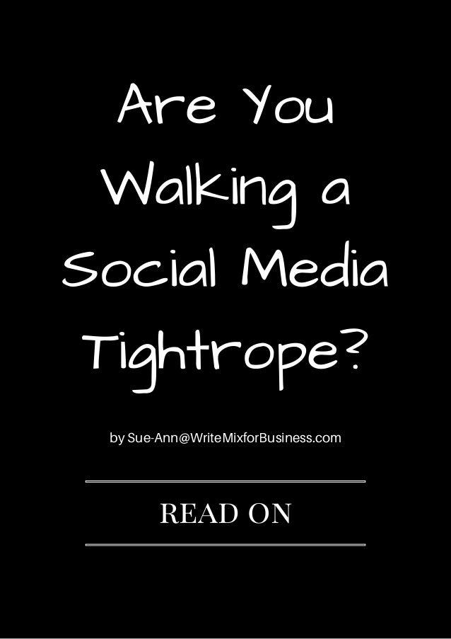 AreYou Walkinga SocialMedia Tightrope? by Sue-Ann@WriteMixforBusiness.com read on