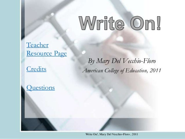 TeacherResource Page                  By Mary Del Vecchio-FloroCredits         American College of Education, 2011Question...