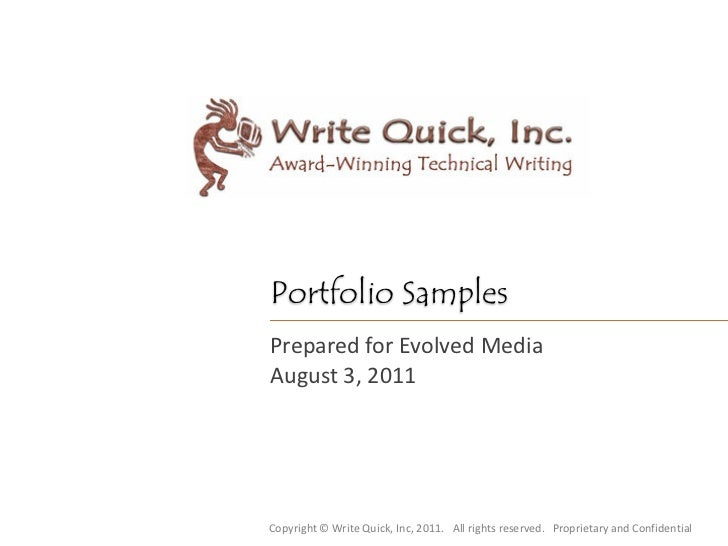 Portfolio SamplesPrepared for Evolved MediaAugust 3, 2011Copyright © Write Quick, Inc, 2011. All rights reserved. Propriet...