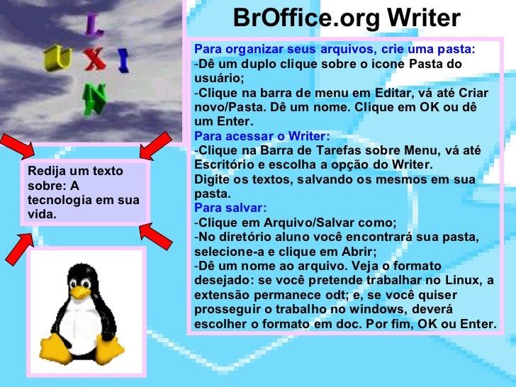 BrOffice.org Writer <ul><li>Para organizar seus arquivos, crie uma pasta: </li></ul><ul><li>Dê um duplo clique sobre o íco...