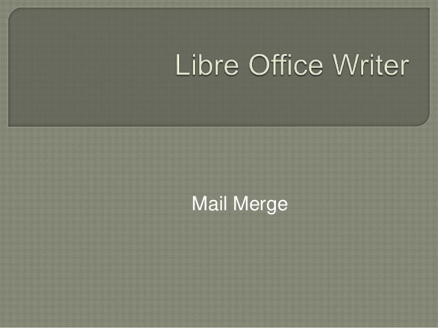 Libre Office Writer Lesson 5: Mail Merge
