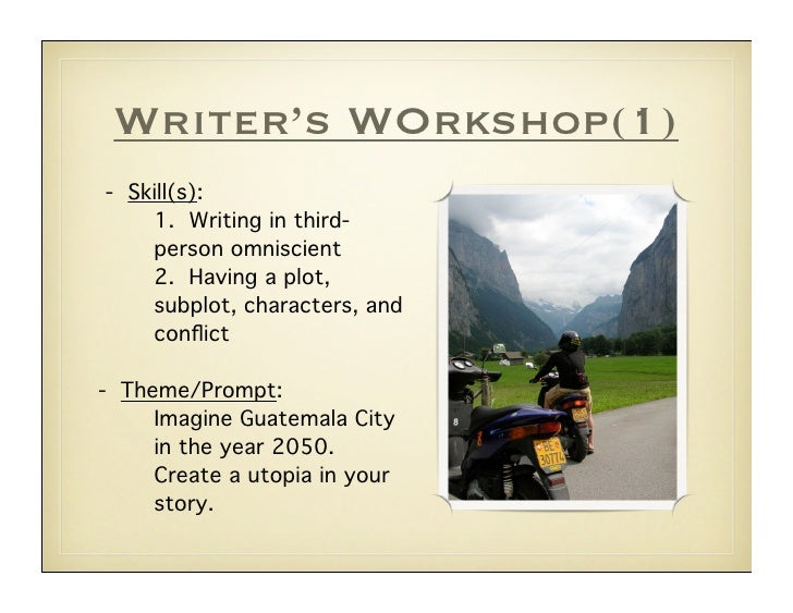 Writer's WOrkshop(1) - Skill(s):     1. Writing in third-     person omniscient     2. Having a plot,     subplot, charact...