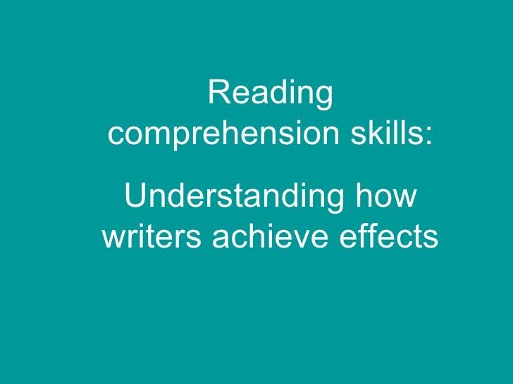 Readingcomprehension skills: Understanding howwriters achieve effects