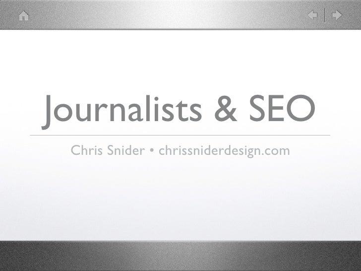 Journalists & SEO  Chris Snider •chrissniderdesign.com