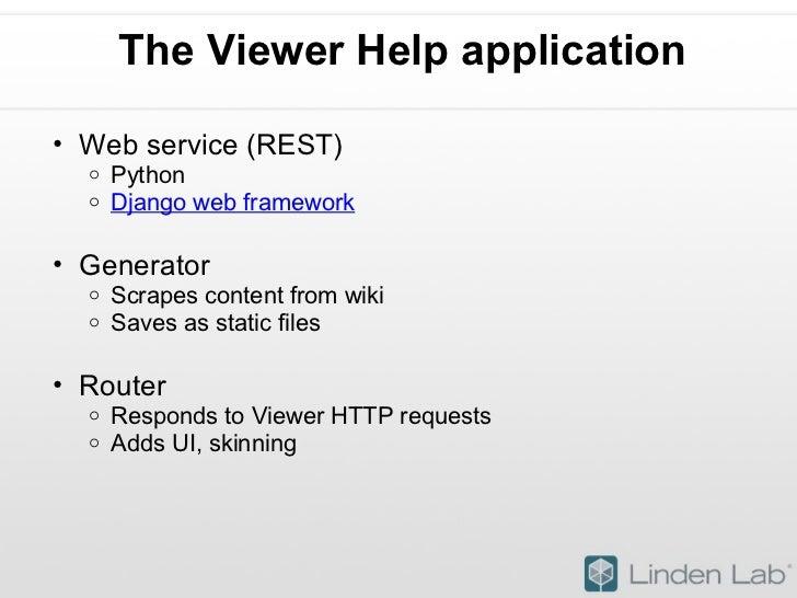 The Viewer Help application <ul><ul><li>Web service (REST) </li></ul></ul><ul><ul><ul><li>Python  </li></ul></ul></ul><ul>...