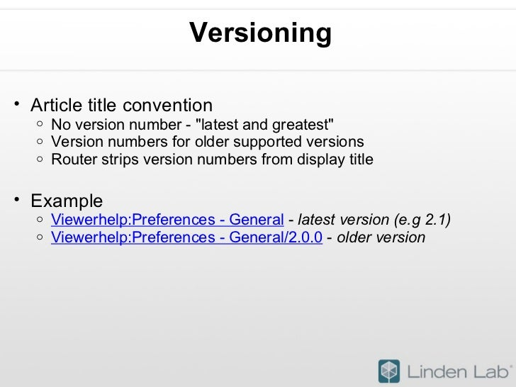 Versioning <ul><ul><li>Article title convention </li></ul></ul><ul><ul><ul><li>No version number - &quot;latest and greate...