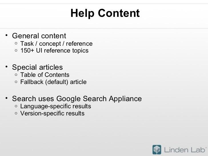 Help Content <ul><ul><li>General content </li></ul></ul><ul><ul><ul><li>Task / concept / reference </li></ul></ul></ul><ul...